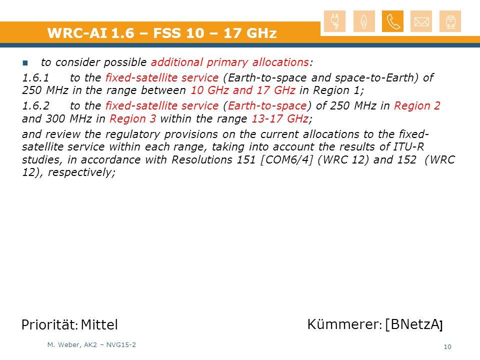 WRC-AI 1.6 – FSS 10 – 17 GHz Priorität: Mittel Kümmerer: [BNetzA]